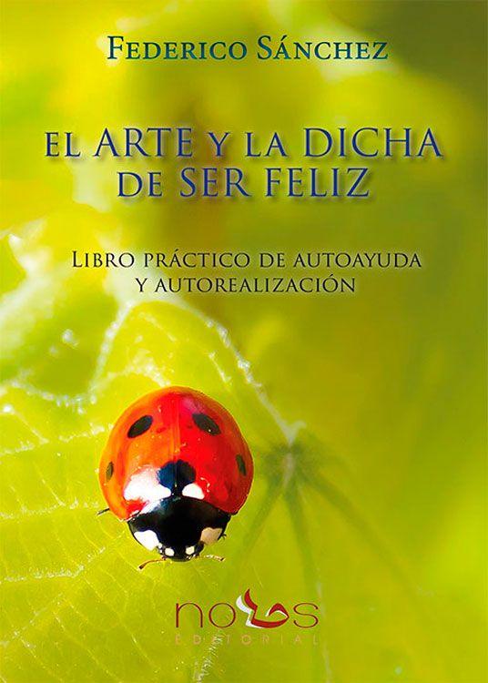 Libro-El-arte-y-la-dicha-de-ser-feliz-de-Federico-Sánchez
