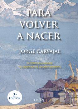 Para volver a nacer de Jorge Carvajal
